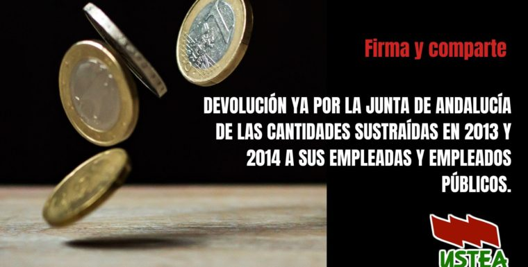 ¡Devolución ya! por parte de la Junta de Andalucía de las cantidades sustraídas en 2013 y 2014 a sus empleadas y empleados públicos